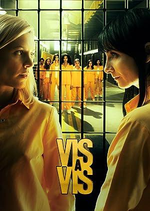 Vis a Vis (Locked Up) - Fifth Season