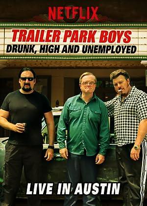 Trailer Park Boys: Drunk, High & Unemployed