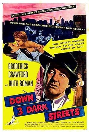 Down Three Dark Streets aka No hay crimen impune aka Ruas Sombrias (1954 )
