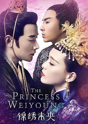 The Princess Wei Young (Jin Xiu Wei Yang / 锦绣未央)